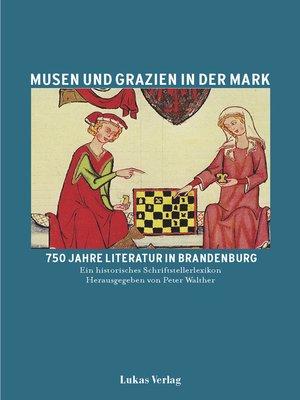 cover image of Musen und Grazien in der Mark. 750 Jahre Literatur in Brandenburg