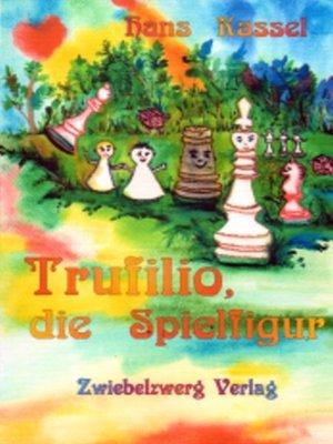 cover image of Trufilio, die Spielfigur