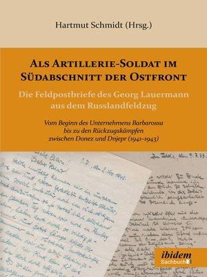 cover image of Als Artillerie-Soldat im Südabschnitt der Ostfront