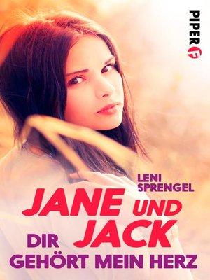 cover image of Jane und Jack – Dir gehört mein Herz