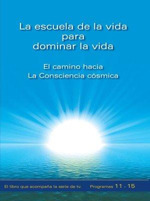 cover image of La escuela de la vida para dominar la vida. Tomo 3