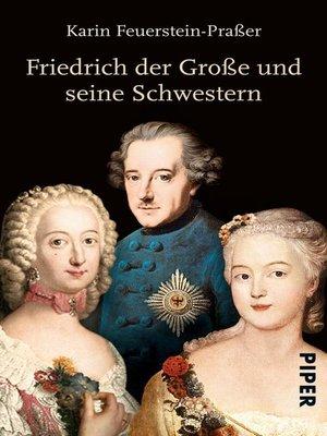cover image of Friedrich der Große und seine Schwestern
