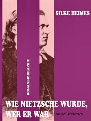 cover image of Wie Nietzsche wurde, wer er war