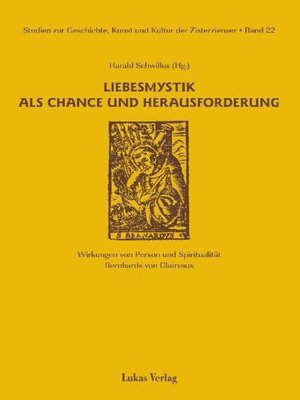 cover image of Studien zur Geschichte, Kunst und Kultur der Zisterzienser / Liebesmystik als Chance und Herausforderung