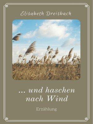 cover image of ... und haschen nach Wind