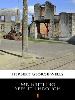 cover image of Mr Britling Sees It Through