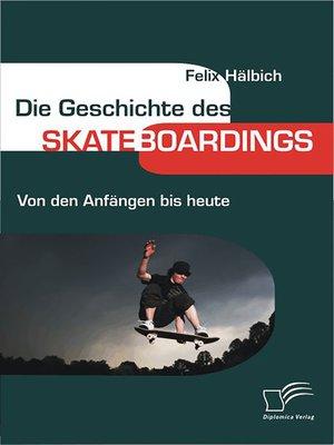 cover image of Die Geschichte des Skateboardings