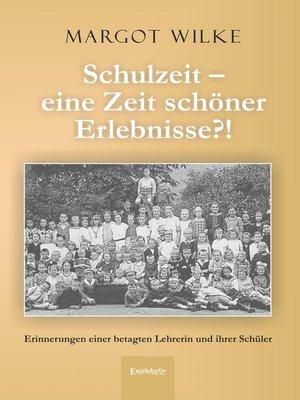 cover image of Schulzeit – eine Zeit schöner Erlebnisse?!