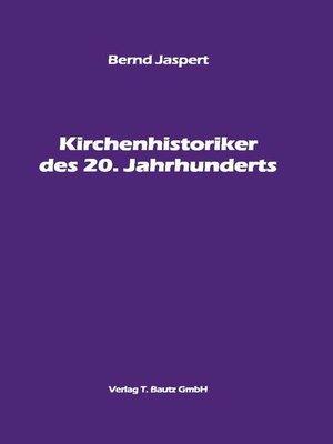 cover image of Kirchenhistoriker des 20. Jahrhunderts