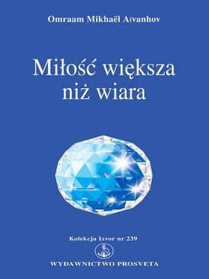 cover image of Miłość większa niż wiara
