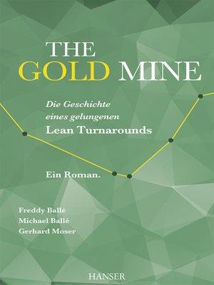 Freddy balle overdrive rakuten overdrive ebooks audiobooks and cover image of the gold mine die geschichte eines gelungenen lean turnarounds fandeluxe Gallery