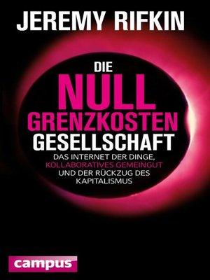cover image of Die Null-Grenzkosten-Gesellschaft