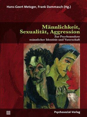 cover image of Männlichkeit, Sexualität, Aggression