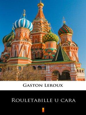 cover image of Rouletabille u cara