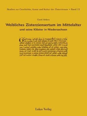 cover image of Studien zur Geschichte, Kunst und Kultur der Zisterzienser / Weibliches Zisterziensertum im Mittelalter und seine Klöster in Niedersachsen