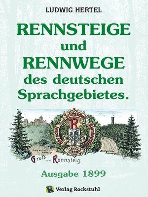 cover image of Rennsteig--Rennsteige und Rennwege des deutschen Sprachgebietes