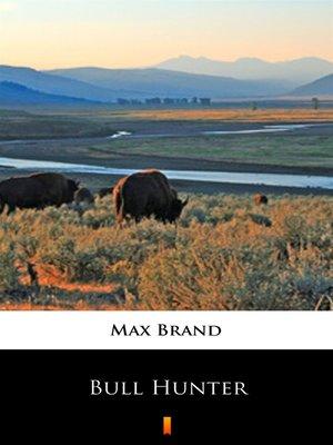 cover image of Bull Hunter
