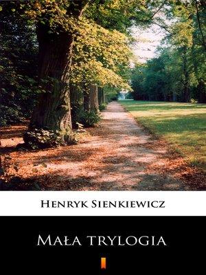 cover image of Mała trylogia