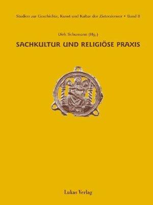 cover image of Studien zur Geschichte, Kunst und Kultur der Zisterzienser / Sachkultur und religiöse Praxis