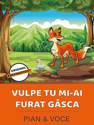 cover image of Vulpe Tu Mi-ai Furat Gâsca