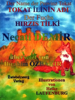 cover image of Der Name der Provinz Tokat & der Fuchs / TOKAT ILININ ADI & HIRZIS TILKI
