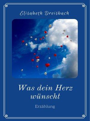 cover image of Was dein Herz wünscht