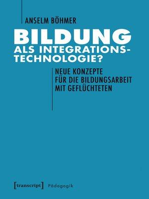 cover image of Bildung als Integrationstechnologie?