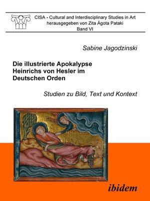 cover image of Die illustrierte Apokalypse Heinrichs von Hesler im Deutschen Orden