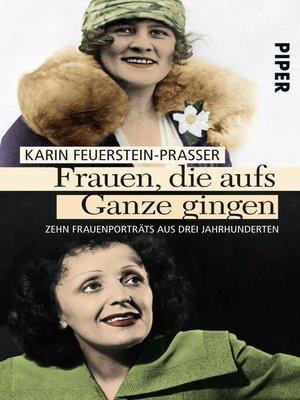 cover image of Frauen, die aufs Ganze gingen