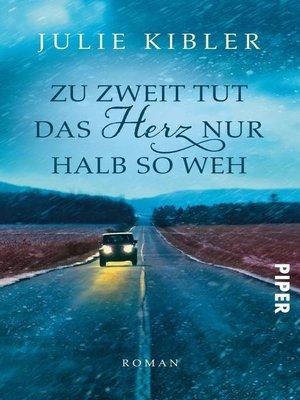 cover image of Zu zweit tut das Herz nur halb so weh