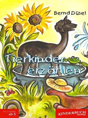 cover image of Tierkinder erzählen. Mit Illustrationen von Ines Eschenbacher