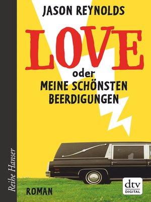cover image of Love oder Meine schönsten Beerdigungen