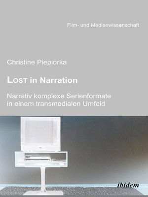 cover image of Lost in Narration. Narrativ komplexe Serienformate in einem transmedialen Umfeld