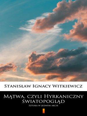 cover image of Mątwa, czyli Hyrkaniczny światopogląd