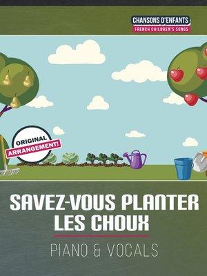 cover image of Savez-vous planter les choux