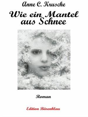 cover image of Wie ein Mantel aus Schnee