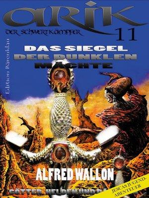 cover image of Arik der Schwertkämpfer 11