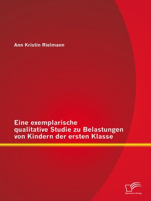 cover image of Eine exemplarische qualitative Studie zu Belastungen von Kindern der ersten Klasse