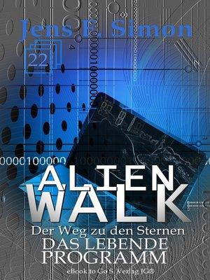 cover image of Das lebende Programm (ALienWalk 22)