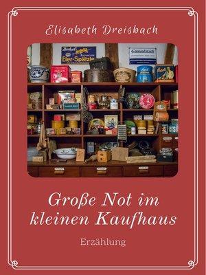 cover image of Große Not im kleinen Kaufhaus