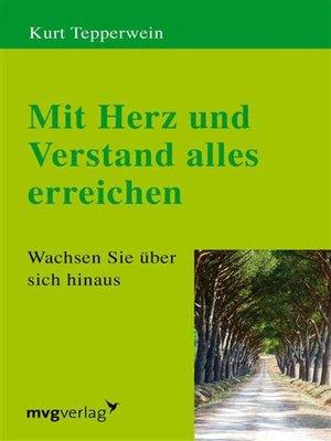 cover image of Mit Herz und Verstand alles erreichen