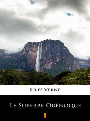 cover image of Le Superbe Orénoque