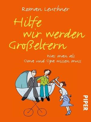 cover image of Hilfe wir werden Großeltern
