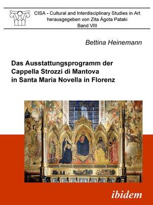 cover image of Das Ausstattungsprogramm der Cappella Strozzi di Mantova in Santa Maria Novella in Florenz