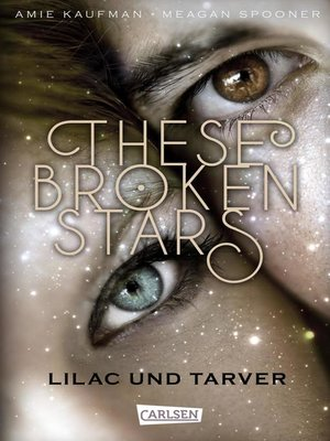 cover image of These Broken Stars. Lilac und Tarver (Band 1)