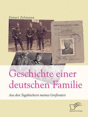 cover image of Geschichte einer deutschen Familie. Aus den Tagebüchern meines Großvaters