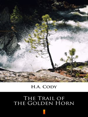cover image of The Trail of the Golden Horn