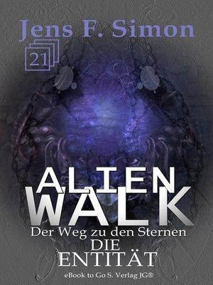 cover image of Die Entität (ALienWalk 21)