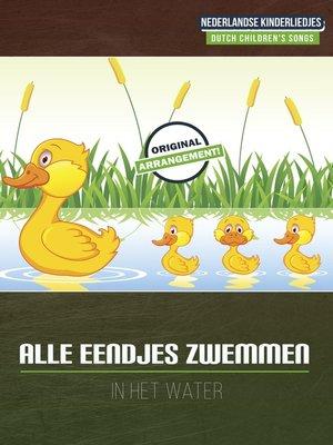 cover image of Alle Eendjes Zwemmen In Het Water