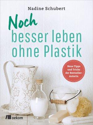 cover image of Noch besser leben ohne Plastik